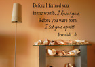 """Before I Formed You in .. Womb Jeremiah 1:5 Wall Decal 14"""" x 20"""" Religious Decal"""