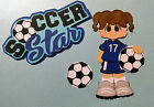 Soccer Paper Piecing Scrapbook Boy or Girl  Title and Embellishment