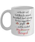 Appreciation Gift - My Massage Therapist Mug - God Created - Funny - Coffee Mug