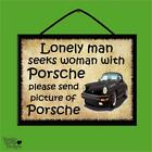 """LONELY MAN SEEKS WOMAN WITH PORSCHE"" WOODEN POSTER PLAQUE/SHABBY CHIC SIGN"
