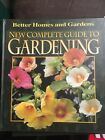 New Complete Guide to Gardening by Susan A. Roth and Better Homes and Gardens...