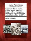 Execution of laws in Utah: speech of Hon. Aaron H. Cragin, of New Hampshire, del