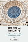 NEW Supper at Emmaus: Great Themes in Western Culture and Intellectual History
