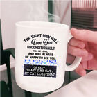 That's My Cat Coffee Mug, The Right Man Will Love You Cup