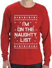 I'm On The Naughty List Funny Holiday Ugly Christmas Sweater Long Sleeve T-Shirt
