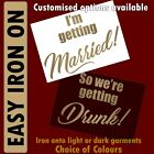 Getting Married, We're Getting Drunk Iron-On Vinyl Transfers for Hen Do/Party