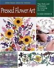 Pressed Flower Art: Tips, Tools, and Techniques for Learning the Craft (Heritag