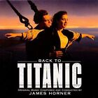 Back to Titanic by James Horner (CD, Aug-1998, Sony Classical)