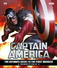 Marvel's Captain America: the Ultimate Guide to the First Avenger by Matt Forbec