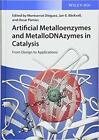 Artificial Metalloenzymes and MetalloDNAzymes in Catalysis: From Design to Appli