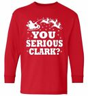 YOU SERIOUS CLARK ? Long Sleeve T Shirt Christmas Vacation Eddie Funny Ugly RED