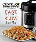 NEW Crock-Pot Express Crock Multi-Cooker: Fast Cooked Slow Cooked Recipes