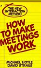 How to Make Meetings Work by Doyle, Michael
