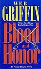 Blood and Honor by Griffin, W. E. B.