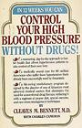 Control Your Blood Pressure Without Drugs by Bennett, Cleaves M.
