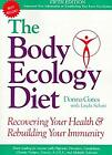 Body Ecology Diet Recovering Your by Donna Gates