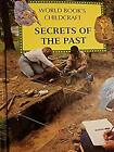 Secrets of the Past: A Supplement to Childcraft--The How and Why Library