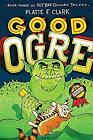 Good Ogre by Clark, Platte F.-ExLibrary