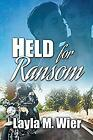 Held for Ransom by Wier, Layla M.