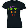 Relax Don?t Do It Crew Neck T-Shirt for Women