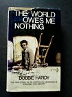 THE WORLD OWES ME NOTHING BOOK HB DJ FIRST EDITION HARDY  AUSTRALIAN  ABORIGINAL