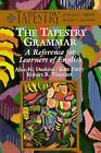 Tapestry Grammar : A Reference for Learners of English by Deakins, Alice H.