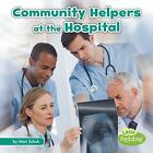 Community Helpers at the Hospital, Paperback,  by Mari C Schuh