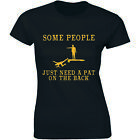 Some People Just Need A Pat On The Back Funny Design Women's T-shirt Tee