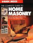 The Complete Guide to Home Masonry: Step-by-Step Projects & Repairs Using Concre