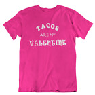 Tacos Are My Valentine Valentines Day Unisex Adult Shirt