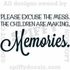 making memories quotes - PLEASE EXCUSE MESS CHILDREN MAKING MEMORIES Quote Vinyl Wall Decal Decor Sticker