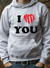 I Hate You Jumper Hoodie Heart Funny Mens Womens Kids Great Gift Hoody J0462
