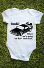 Roads? Baby grow vest Back to the future delorean time travel cute gift L484