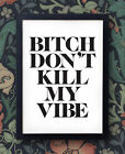 Kendrick Lamar Poster - Bitch, Don't Kill My Vibe - Good Kid, M.A.A.D City