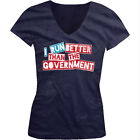I Run Better Than The Government - Funny Political Girls Junior V-Neck T-Shirt