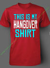 New THIS IS MY HANGOVER T SHIRT las vegas funny humor drunk party rave drinking