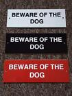 Beware of the Dog engraved gate sign. External Laminate 150 mm by 50 mm