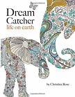 Dream Catcher: life on earth: A powerful & inspiring colouring book celebrating