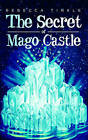 NEW The Secret of Mago Castle by Rebecca Tinkle