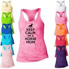 Keep Calm Im A Horse Mom Burnout Racerback Tank Top -