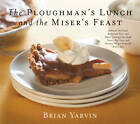 Ploughman's Lunch and the Miser's Feast: Authentic Pub Food, Restaurant Fare, an