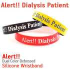 Dialysis Patient MEDICAL ALERT SILICONE WRISTBAND / BRACELET HELP