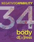 Negative Capability, Volume 34: The Body in D[ist]ress (Negative Capability Jour