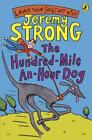 NEW The Hundred-mile-an-hour Dog by Jeremy Strong