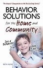 Behavior Solutions for the Home and Community: The Newest Companion in the Bests