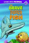 NEW The Brave Puffer Fish (Ocean Tales) by Cari Meister