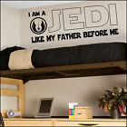 Star Wars Bedroom Wall Art Sticker Mural I am A Jedi Like My Father Vinyl Decal
