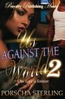 NEW Us Against the World 2 (Volume 2) by Porscha Sterling