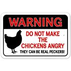 "Warning Do Not Make Chickens Angry They Can Be Real Peckers 9"" x 6"" Metal Sign"