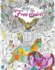 Free Spirit: A Coloring Book for Calming Your Mind, Freeing Your Imagination, an